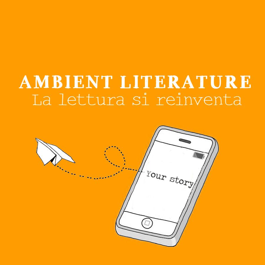 Ambient Literature: la narrazione percorre nuove strade