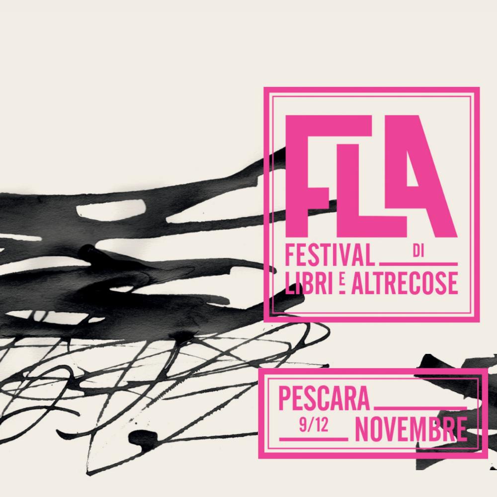 FLA 2017: il Festival Libri e Altrecose torna a Pescara