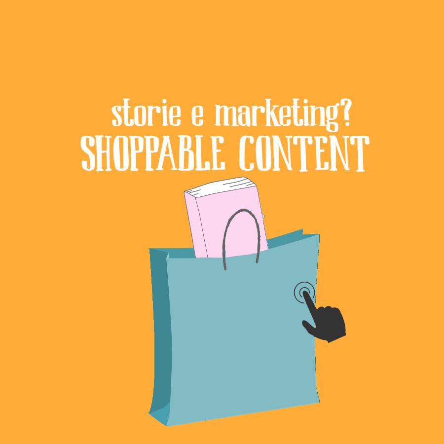 Shoppable Content: storytelling a portata di clic