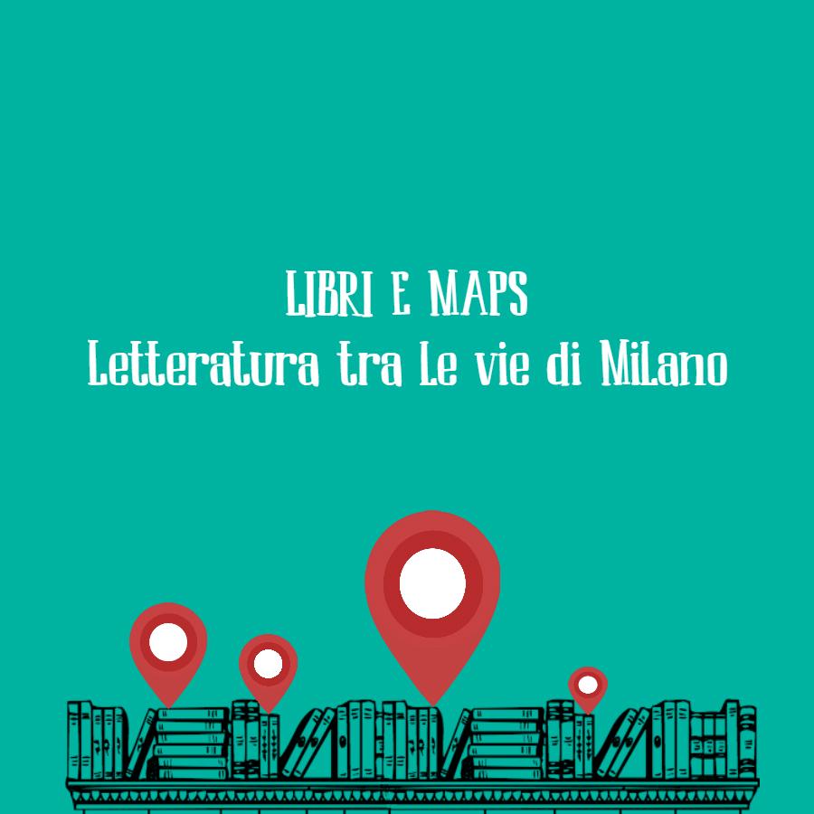 Cultura in città: citazioni e autori tra le vie letterarie della mappa di Milano
