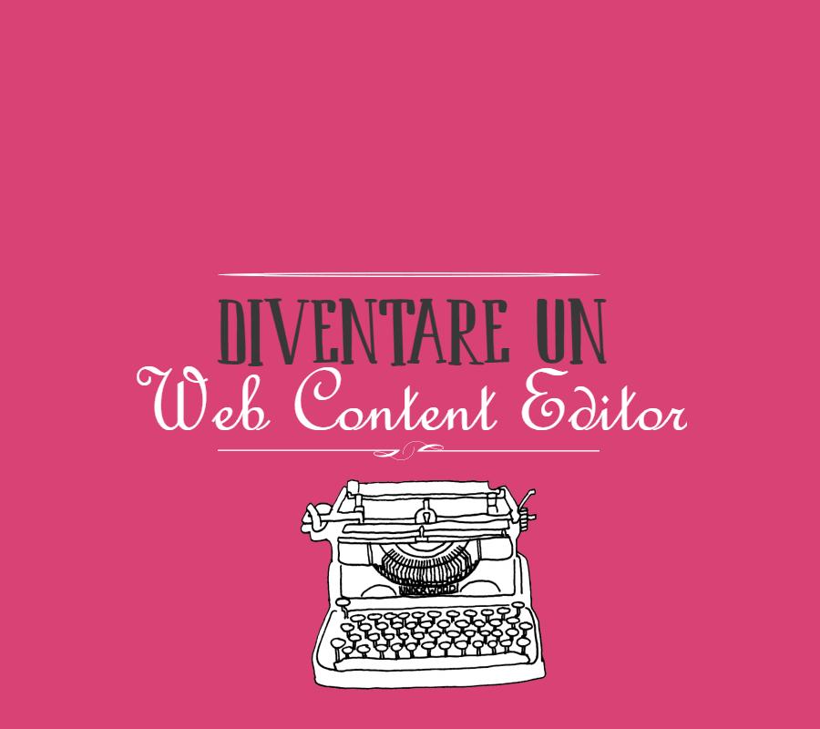 Il mestiere del web content editor: chi è e come ci si diventa?