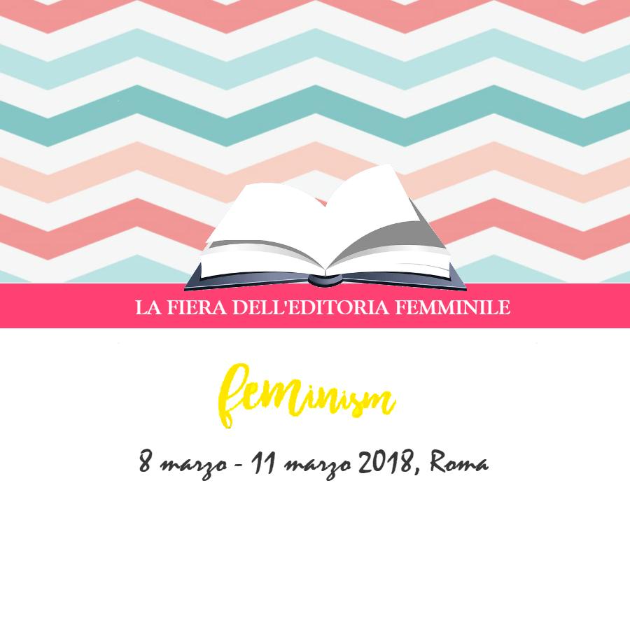 """""""Feminism"""", la fiera dell'editoria femminile a Roma"""
