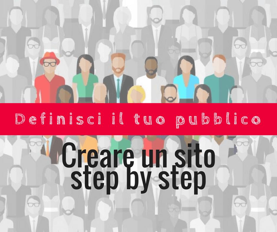Creare un sito step by step: definisci il tuo pubblico