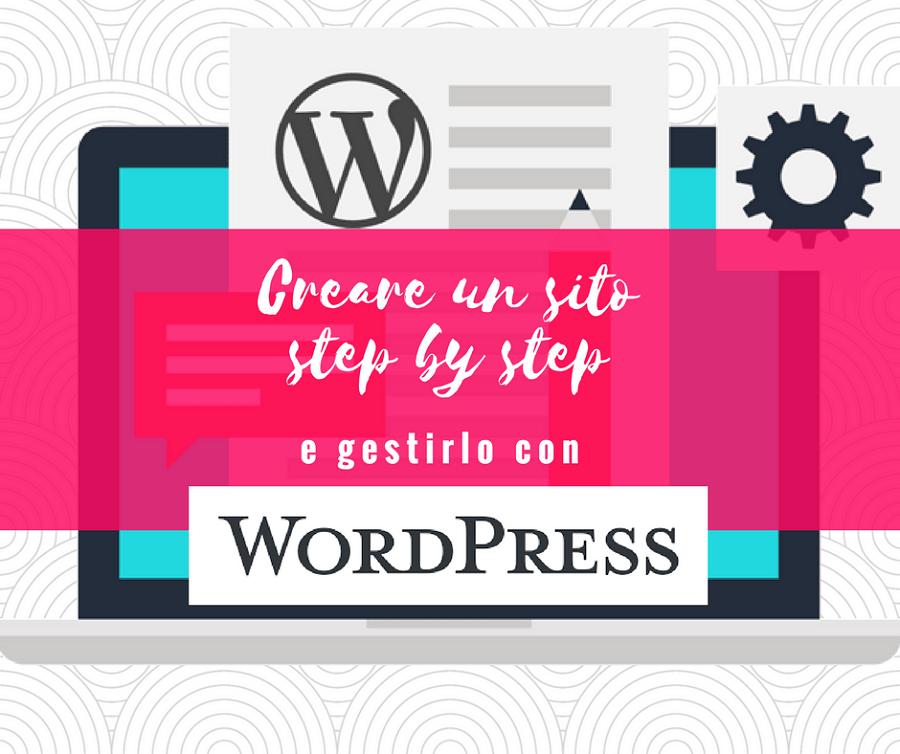 Creare un sito Wordpres step by step e come gestirlo