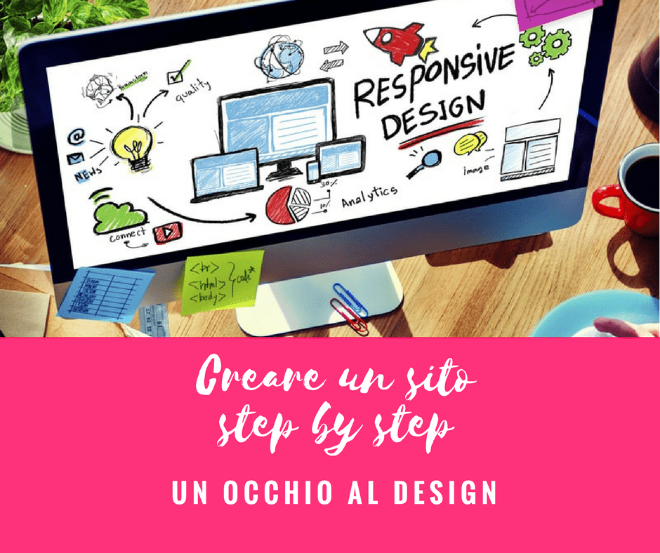 Creare un sito step by step: un occhio alla forma e al design