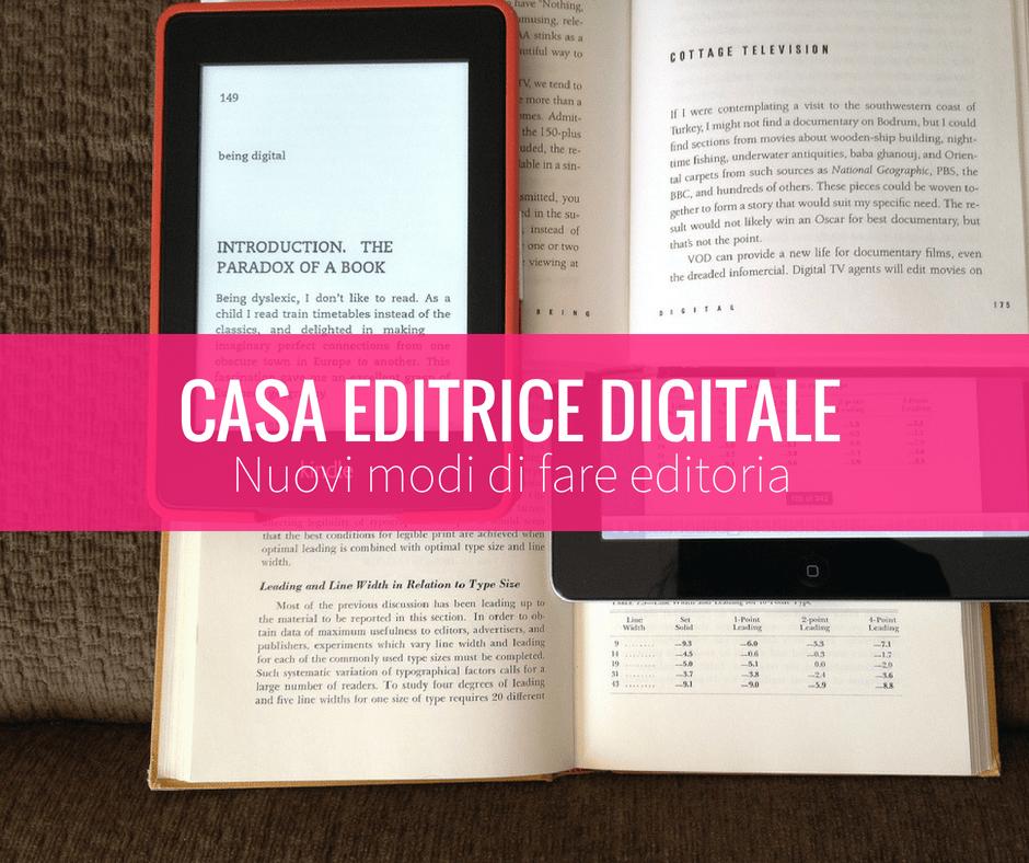 Editoria oggi: come e perchè aprire una casa editrice digitale