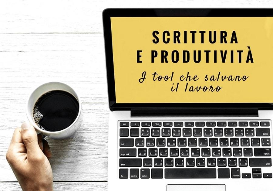Scrittura e produttività: ecco gli strumenti che danno una mano