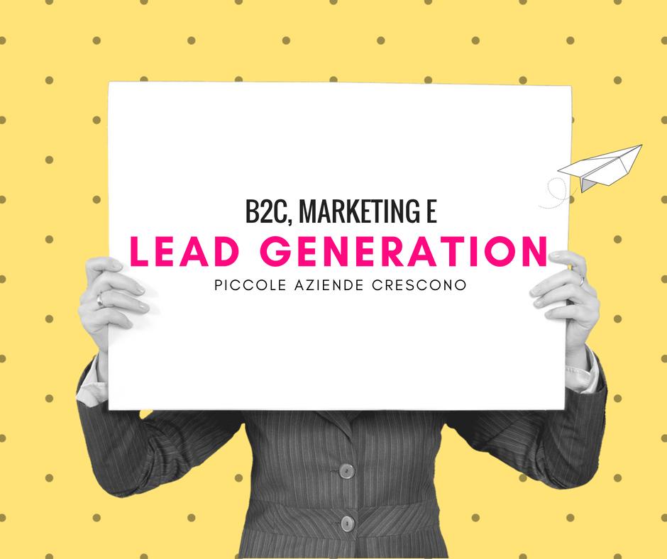 Lead generation, B2C e marketing: piccole aziende crescono