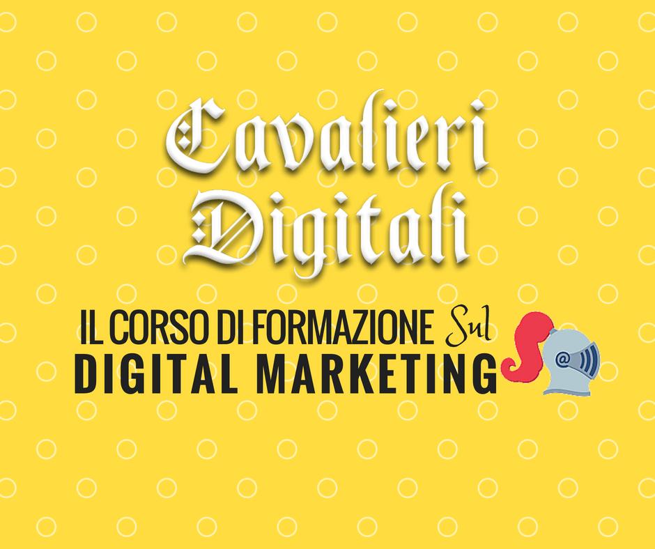 Cavalieri Digitali: il corso di formazione per i nuovi chevalier del digital marketing