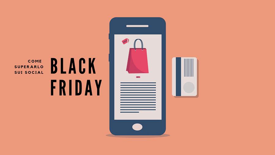 Black Friday: consigli per superare la sfida social