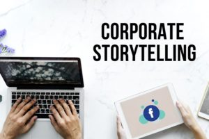 Corporate storytelling: come farlo anche su Facebook